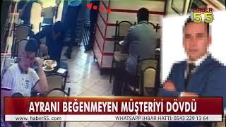 PİS BARDAKTAN AYRAN İÇMEDİ, GARSON TARAFINDAN DARP EDİLDİ