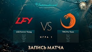 LFY vs TNC, The International 2017,Мейн Ивент, Игра 1
