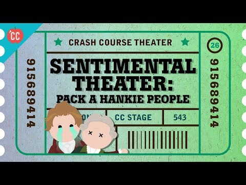England's Sentimental Theater: Crash Course Theater #26