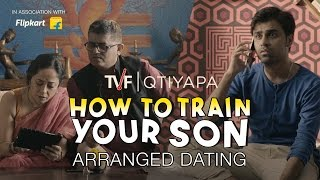 Video TVF's How To Train Your Son - Arranged Dating MP3, 3GP, MP4, WEBM, AVI, FLV Januari 2018