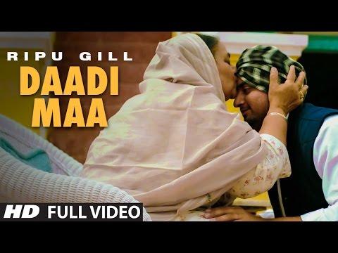 Ripu Gill : Daadi Maa Full Video Song | Rupin Kahl