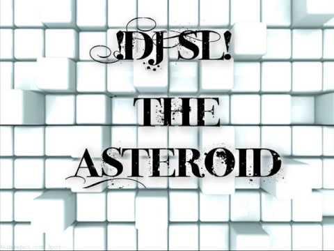 DJ SL - The Asteroid (Original Mix)