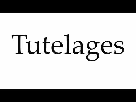 How to Pronounce Tutelages
