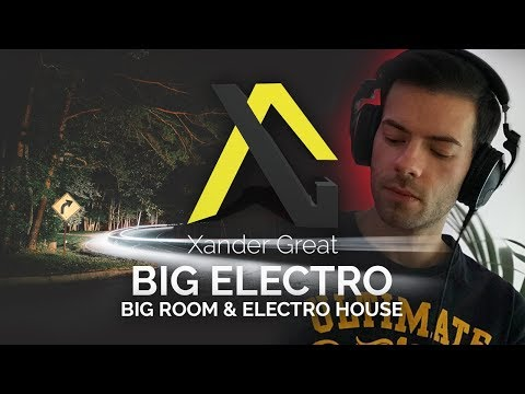 Big Room   Electro House 2018 Mix by Xander Great
