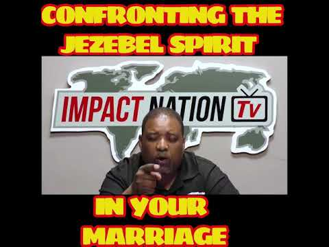 Confronting the Jezebel spirit in Marriage