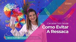 Carnaval com Saúde: Como Evitar A Ressaca
