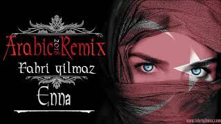 🔥 Arabic Vocal ReMix -  Ennâ - Fahri Yilmaz  (2018 ReMix) 🔥 #Arabic #Remix #2018 #Club #EDM #Music