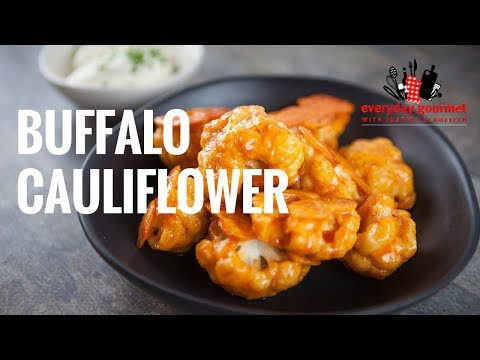 Buffalo Style Cauliflower | Everyday Gourmet S7 E14