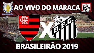 FLAMENGO X SANTOS AO VIVO DO MARACANÃ - BRASILEIRÃO 2019 19ª RODADA - NARRAÇÃO RUBRO-NEGRA