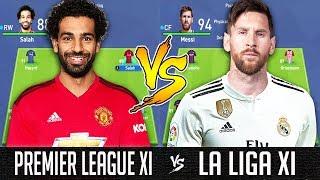 Premier League XI VS La Liga XI - FIFA 19 Experiment