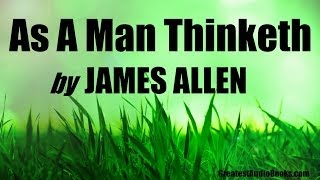 AS A MAN THINKETH by James Allen (AudioBook)
