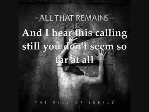calling - This calling ALL THAT REMAINS The fall of ideals.