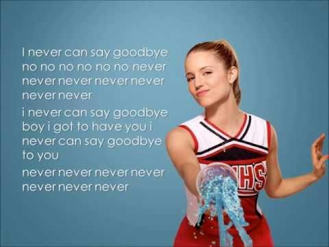 Glee - Never Can Say Goodbye (Lyrics)