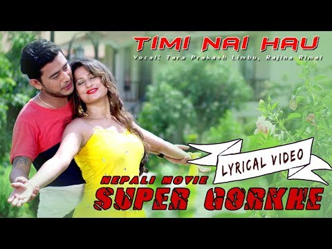 "(Timi Nai Hau (LYRICAL VIDEO) -  Richa Singh Thakuri, Sachin KC | New Nepali Movie ""SUPER GORKHE"" - Duration: 4 minutes, 47 seconds.)"