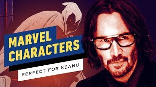 Marvel Characters Keanu Reeves is Perfect For by IGN