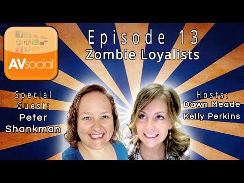 AVSocial Episode 13: Zombie Loyalists
