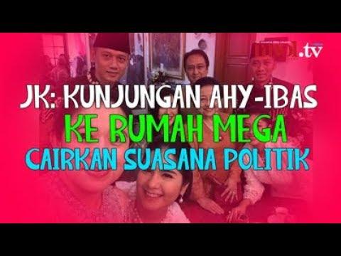 JK: Kunjungan AHY-Ibas Ke Rumah Mega Cairkan Suasana Politik