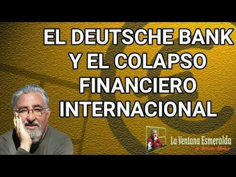 El Deutsche Bank y el colapso financiero internacional