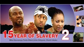 15 Years of Slavery Nigerian Movie - Part 2