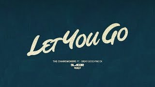 The Chainsmokers - Let You Go (Blader Remix) (Lyric Video)