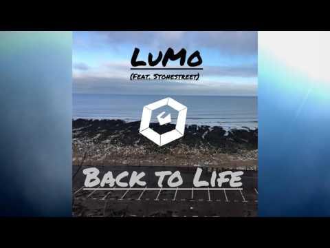 LuMo  - Back to Life (Feat. Stonestreet) (Original Mix)