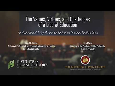 The Values, Virtues, and Challenges of a Liberal Education   Cornel West, Robert George