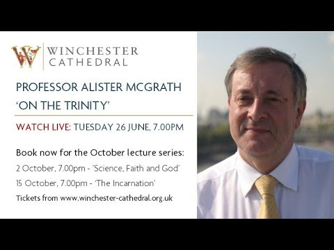 Professor Alister McGrath - On The Trinity