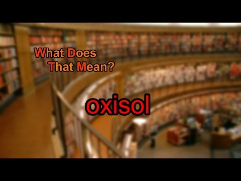 What does oxisol mean?