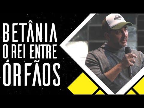 12/08/2018 - Betânia, O Rei entre Órfãos - Apóstolo Cristiano Miranda