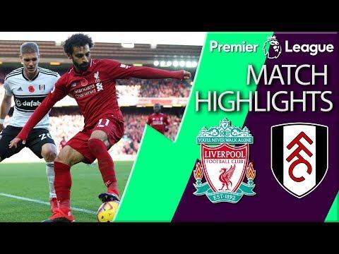 Video: Liverpool v. Fulham I PREMIER LEAGUE MATCH HIGHLIGHTS I 11/11/18 I NBC Sports