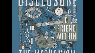 Thumbnail for Disclosure ft. Friend Within — The Mechanism