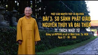 Bài 3: So sánh Phật giáo nguyên thủy và đại thừa - TT. Thích Nhật Từ