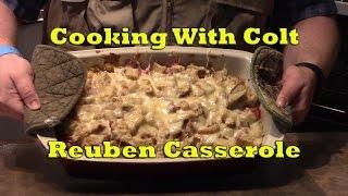 Cooking With Colt - Reuben Casserole