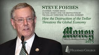 Steve Forbes: How the Destruction of the Dollar Threatens the Global Economy