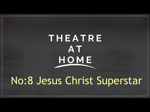 Free Jesus Christ Superstar Musical to Watch #TheatreatHome No:8 - (Only until 12th April)