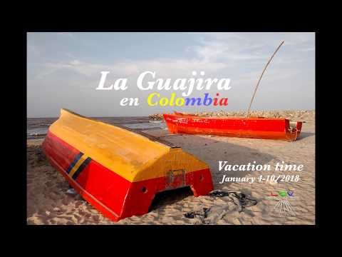 LA GUAJIRA Colombia Vacation Time 01042018