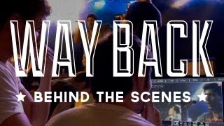 The Making of the Way Back Music Video!