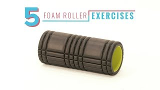 Equip Yourself: 5 Foam Roller Exercises