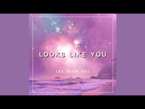 (이건율) LEE GEON YUL – Looks Like You (그대를 닮아)