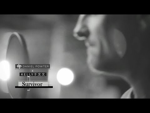 Daniel Powter X Kelly 于文文 - Survivor (Official Video)