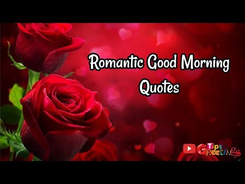 Romantic quotes - Romantic Good Morning Quotes   Good Morning Quotes