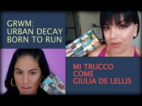GRWM: UD Born To Run - MI TRUCCO COME GIULIA DE LELLIS! | hornitorella