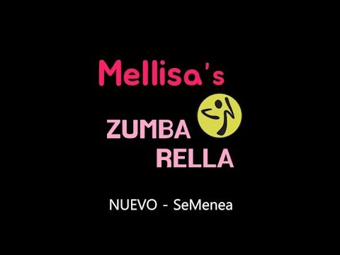 ZUMBA   NUEVO - SeMenea   @Mellisa Choreography   ZUMBARELLA