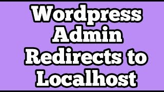Wordpress  Admin  [ Wp-admin ] Login Of Live Website Redirects To Localhost