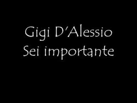 , title : 'Gigi D'Alessio Sei importante'