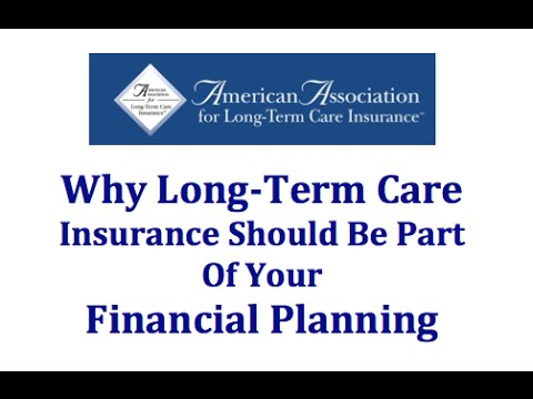 Why Long Term Care Insurance Should Be Part Of A Financial Plan
