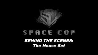 Nonton Space Cop Behind The Scenes  The House Set Film Subtitle Indonesia Streaming Movie Download