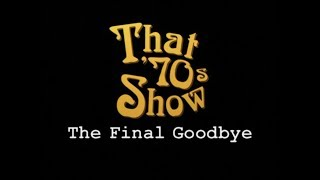 Download Lagu That 70's Show - The Final Goodbye (Full) Mp3
