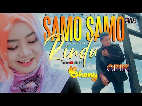 LAGU MINANG TERBARU - OPIK FEAT SHANY - SAMO SAMO RINDU (Official Music Video)