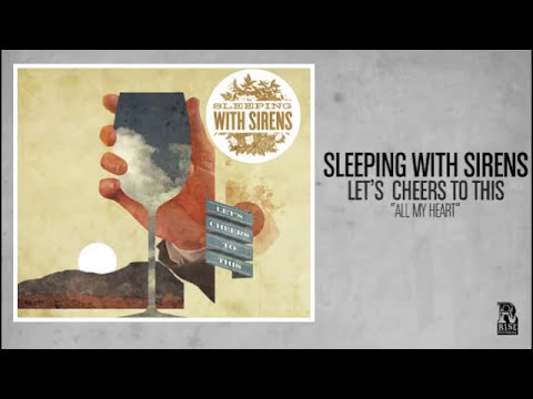 Sleeping With Sirens - All My Heart